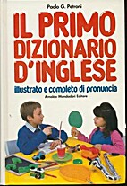 Il Primo Dizionario d'Inglese by Paolo G.…