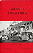 London's Trolleybuses, A Fleet History by R…