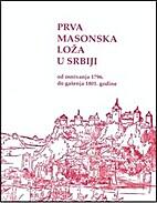 Prva masonska loža u Srbiji: od osnivanja…