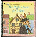 The Right House for Rabbit (Big Little…