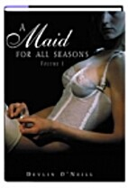 A Maid for All Seasons, Volume 1 by Devlin…