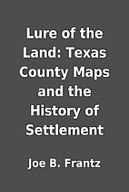 Lure of the Land: Texas County Maps and the…