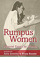 Rumpus Women, Volume I: Personal Essays By…