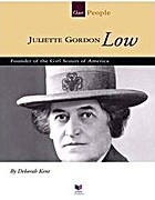Juliette Gordon Low: Founder of the Girl…