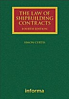 The law of shipbuilding contracts by Simon…