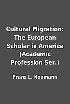 Cultural Migration: The European Scholar in…