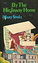 By the Highway Home by Mary Stolz