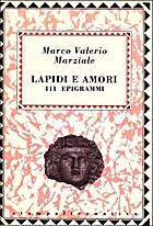 Lapidi e amori - 111 epigrammi by Marco…