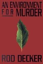 An Environment for Murder by Rod Decker
