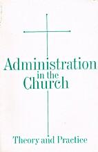 Presbyterian Administration in the Church…