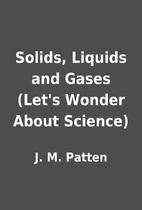 Solids, Liquids and Gases (Let's Wonder…