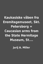 Kaukasiske våben fra Eremitagemuseet,…