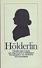 Hölderlin. Chronik seines Lebens by Adolf…