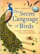 Secret Language of Birds by Adele Nozedar