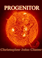 Progenitor by Christopher John Chater