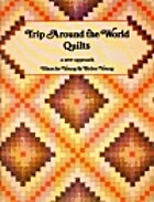 Trip Around the World Quilts by Blanche…