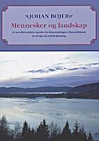 Mennesker og landskap. 46 noveller, artikler…