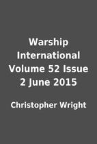 Warship International Volume 52 Issue 2 June…