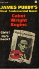 Cabot Wright Begins by James Purdy