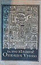 Obrana vjere by Ivo Blažević
