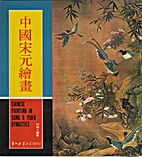 Chinese Painting in the Sung and Yuan…