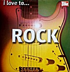 I Love To... Rock