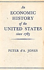 An Economic History of the United States…