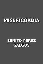 MISERICORDIA by BENITO PEREZ GALGOS
