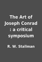 The Art of Joseph Conrad : a critical…