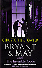 Bryant and May and the Invisible Code by…