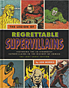 The Legion of Regrettable Supervillains by…