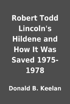 Robert Todd Lincoln's Hildene and How…