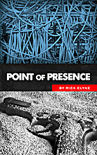 Point of Presence by Rick Clyne