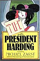 MH Meets President Harding by Michael Zagst
