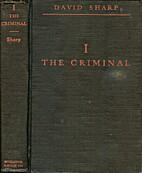 I, the criminal by David Sharp