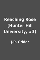 Reaching Rose (Hunter Hill University, #3)…