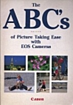 The ABC's of Picture Taking Ease with EOS…