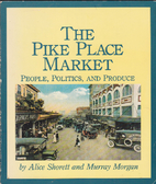 Pike Place Market: People, Politics, and…