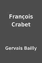 François Crabet by Gervais Bailly