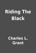Riding The Black by Charles L. Grant