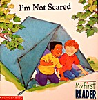 I'm Not Scared (My First Reader) by Kirsten…