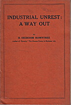 Industrial Unrest: A Way Out by Seebohm…