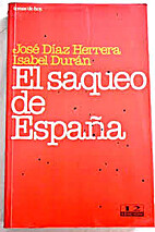El saqueo de España by Jose Diaz Herrera-…