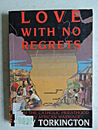 Love with No Regrets: From the Catholic…