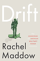 Drift: The Unmooring of American Military…