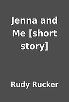 Jenna and Me [short story] by Rudy Rucker