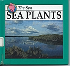 Sea Plants (Discovery Library of the Sea) by…