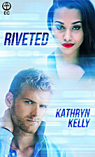 Riveted by Kathryn Kelly