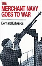The Merchant Navy Goes to War by Bernard…
