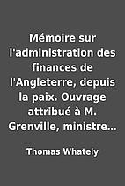 Mémoire sur l'administration des finances…
